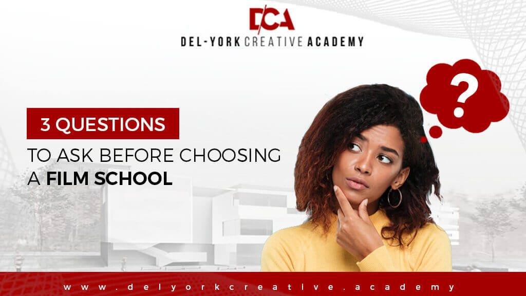 Del-York: 3 Questions to Ask Before Choosing A Film School