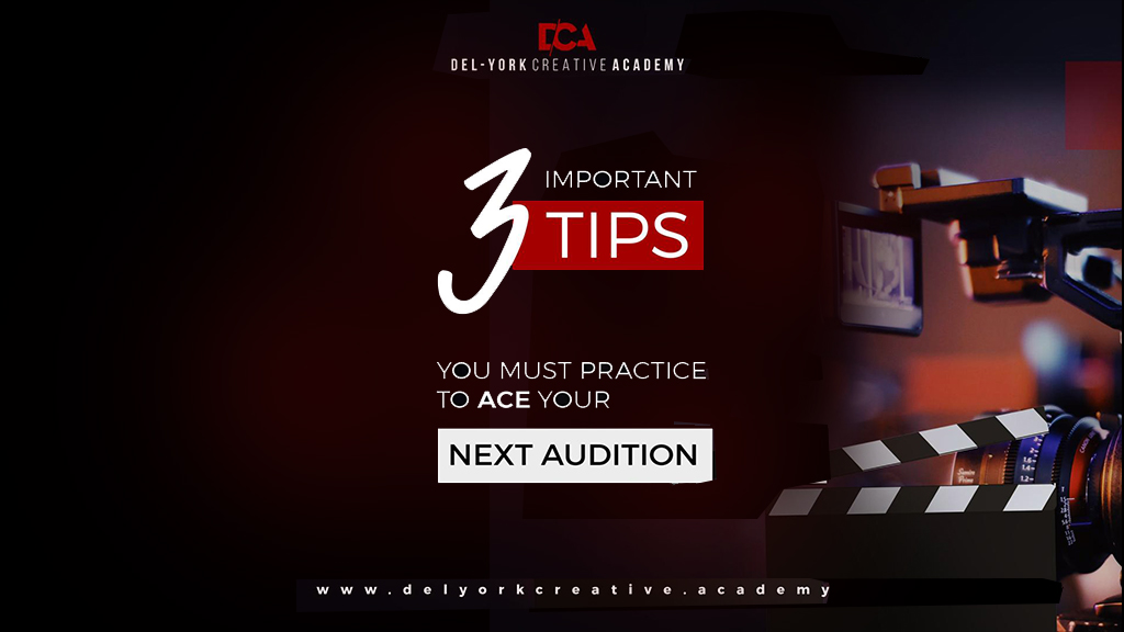3 Important Tips You Must Practice To Ace Your Next Audition