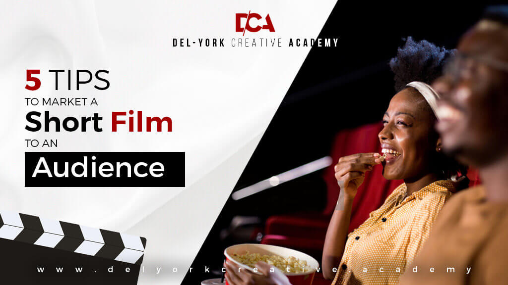 5 Tips To Market Your Short Film To An Audience